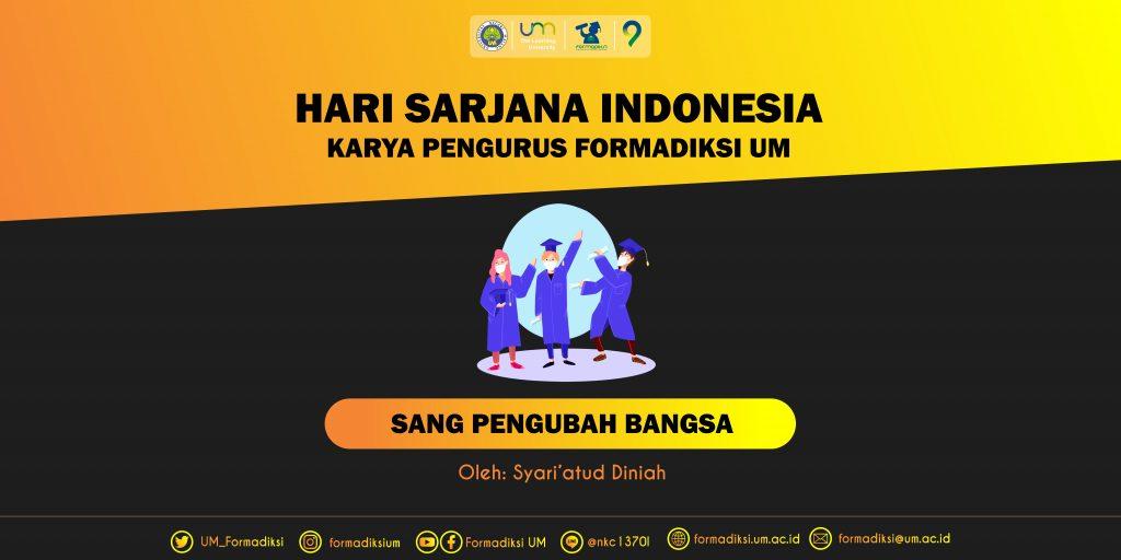 Sang Pengubah Bangsa, Bidikmisi, Mahasiswa, Formadiksi, UM, Universitas Negeri Malang