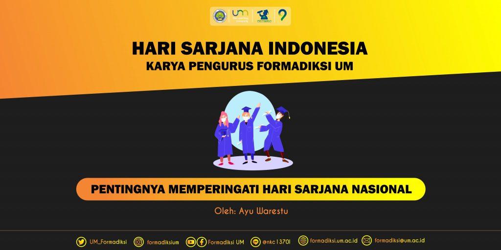Pentingnya Memperingati Hari Sarjana Nasional, Bidikmisi, Mahasiswa, Formadiksi, UM, Universitas Negeri Malang
