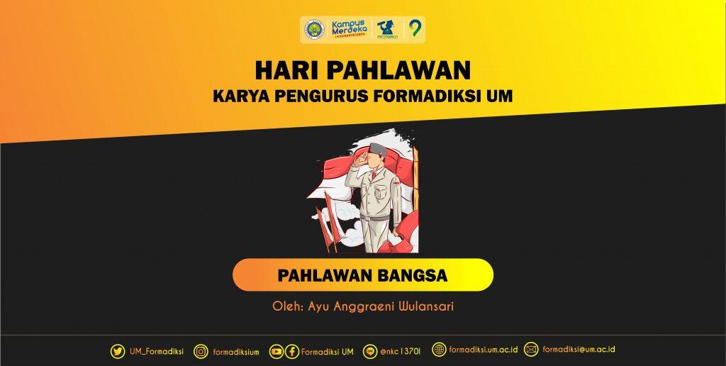 Pahlawan Bangsa Karya pengurus forum mahasiswa bdukisi universitas negeri malang