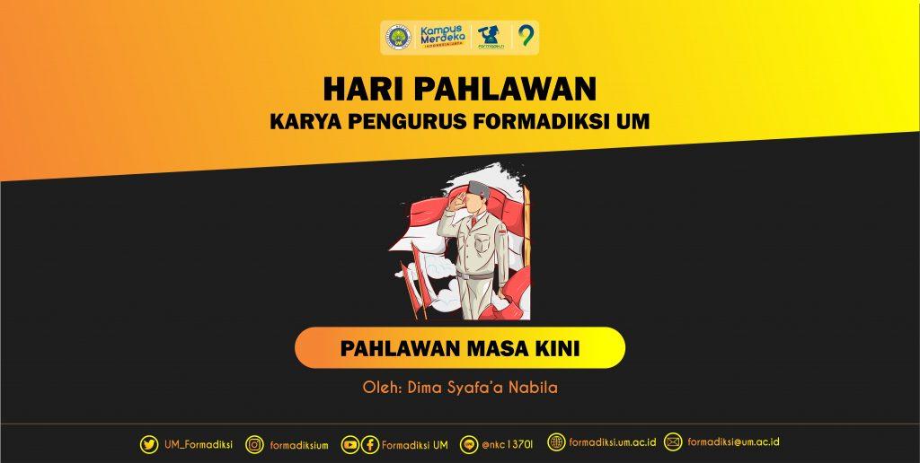 Pahlawan Masa Kini Karya pengurus forum mahasiswa bidikmisi universitas negeri malang