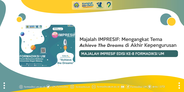 Majalah IMPRESIF: Mengangkat Tema Achieve The Dreams di Akhir Kepengurusan