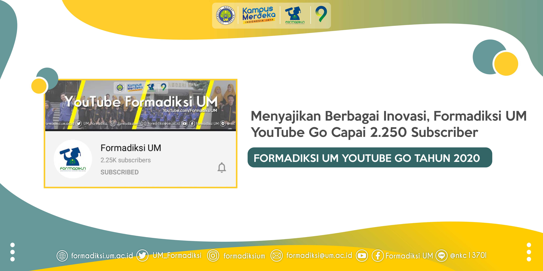 Menyajikan Berbagai Inovasi, Formadiksi UM YouTube Go Capai 2.250 Subscriber